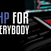 PHP For Everybody