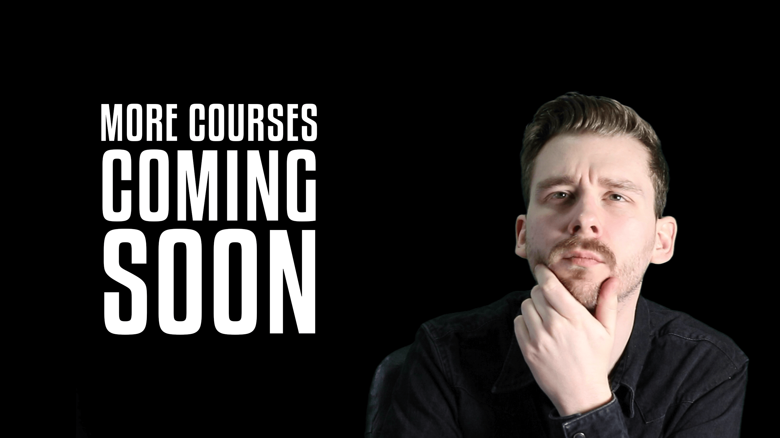 More courses coming soon!